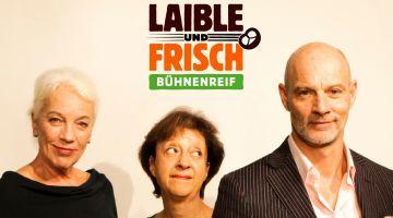 Laible und Frisch - Bühnenreif